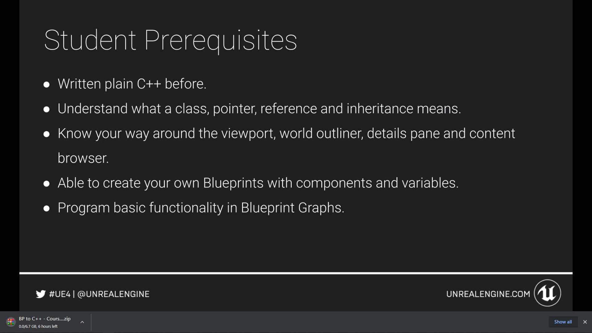 a slide of the requirements for the unreal blueprints to c plus plus course